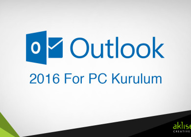 Mail Kurulumu (Outlook 2016 for Pc)